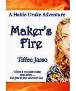 Maker's Fire by Tiffee Jasso A Hattie Drake Paranormal Detective Book Ne... - $11.66
