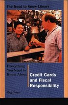Credit Cards and Fiscal Responsibility (Need to Know Library) [Library B... - $7.66
