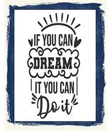 Top Shelf Novelties If You Can Dream It You Can Do It Laminated Motivating Enthu - $8.77