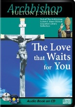 THE LOVE THAT WAITS FOR YOU by Archbishop Fulton J Sheen