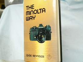 The Minolta Way Hard Back Camera Book - Great Reference / Collectors Item - $15.00