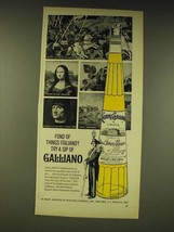 1963 Galliano Liqueur Ad - Fond of things Italiano? Try a sip of Galliano - $14.99
