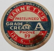 Vintage milk bottle cap BARNETTS Dairy Products 125 S Main Grade A Cream... - $9.99