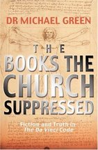 The Books the Church Suppressed: Fiction and Truth in The Da Vinci Code ... - $2.32