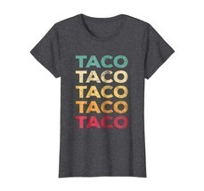 Dad Shirts - FUNNY TACO T Shirt Gift Retro Taco BIRTHDAY GIFT Vintage Wowen - $19.95