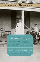 Vanished Arizona: Recollections of the Army Life of a New England Woman,... - $7.70