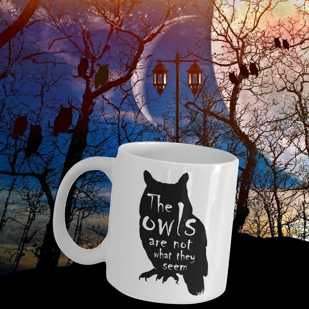 Twin Peaks Coffee Mug Fan Gift Quote The Owls Are Not What They Seem Ceramic Cup