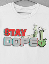 Stay Dope T-shirt | Funny Tshirts | Funny Weed Shirts | Humorous Gifts image 3
