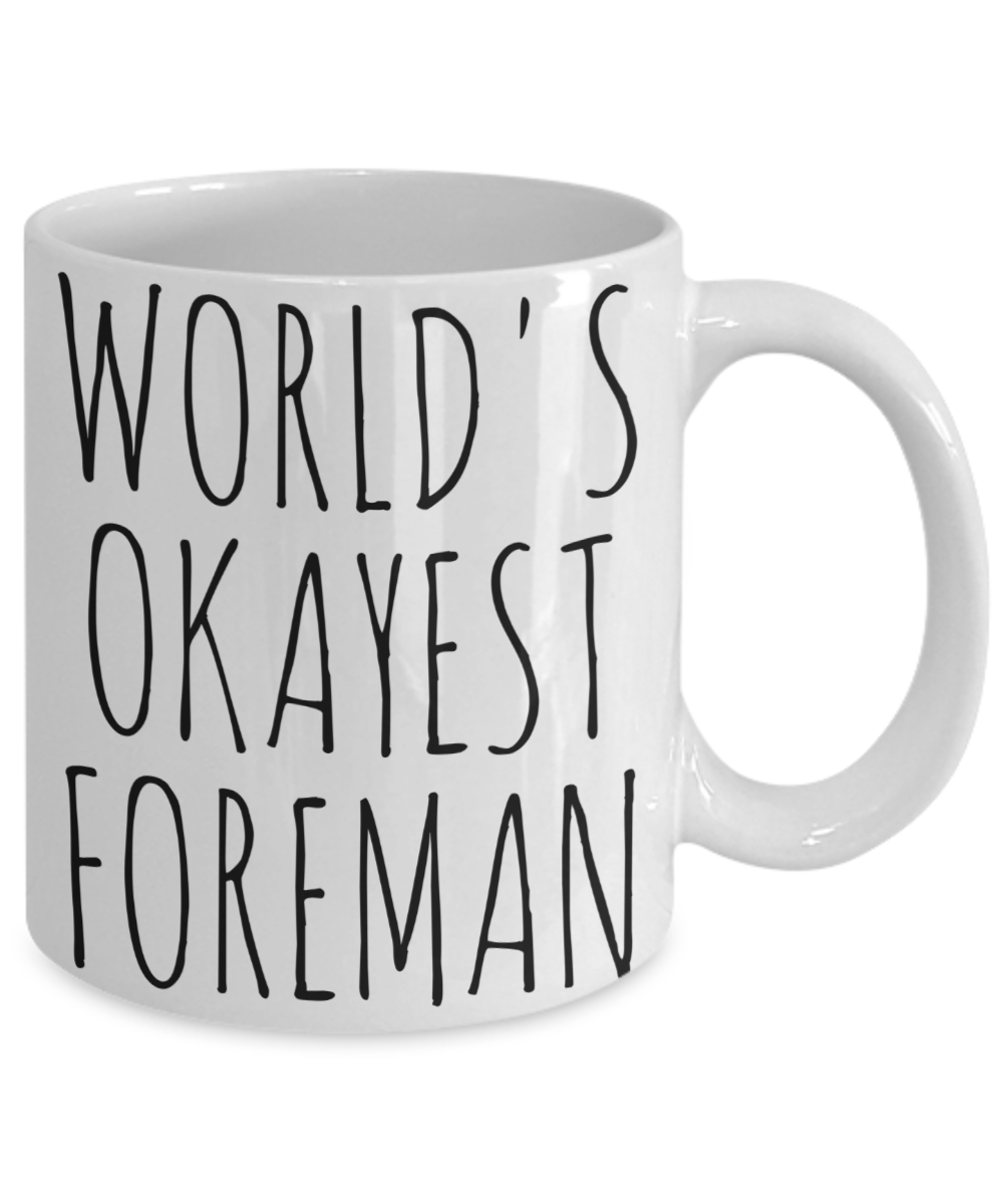 Worlds Okayest Foreman Mug Funny Gift Construction Chief Manager Birthday Cup