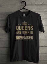QUEENS Are Born In November - Custom Men's T-Shirt (481) - $19.13+