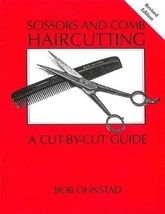 Scissors and Comb Haircutting: A Cut-by-Cut Guide [Paperback] [Oct 10, 2... - $9.99
