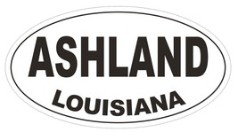 Ashland Louisiana Oval Bumper Sticker or Helmet Sticker D3775 - $1.39+