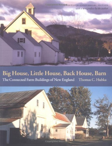 Big House, Little House, Back House, Barn: The Connected Farm Buildings of New E