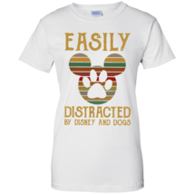 Easily Distracted By Disney And Dogs G200L White Ladies Cotton T-Shirt - $24.00+