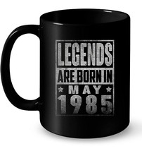 Legends Born In MAY 1985 Straight Outta Aged 33 Years Old - $13.99+