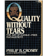 Quality Without Tears:  The Art of Hassle-Free Management by Philip B. C... - $3.45