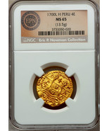 "PERU 4 ESCUDOS 1700 ""ERIC P NEWMAN"" NGC 65 FINEST OF 3 KNOWN! GOLD DOUBL... - $85,000.00"