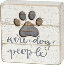 Primitives by Kathy Hand-Lettered Slat Box Sign, We're Dog People - $12.95