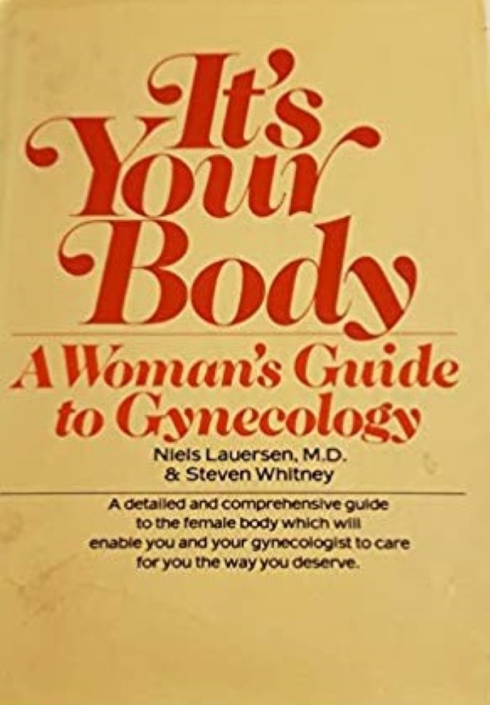 It's Your Body a Womens Guide to Gyneocology