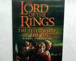 The Lord of The Rings: The Fellowship of the Ring Visual Companion - The Officia