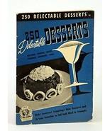 250 Delectable Desserts [Paperback] Berolzheimer, Ruth (edited) - $2.95
