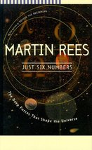 Just Six Numbers: The Deep Forces that Shape the Universe Rees, Martin - $17.58