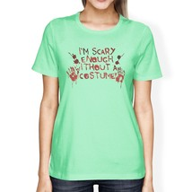 Scary Without A Costume Bloody Hands Womens Mint Shirt - $14.99+