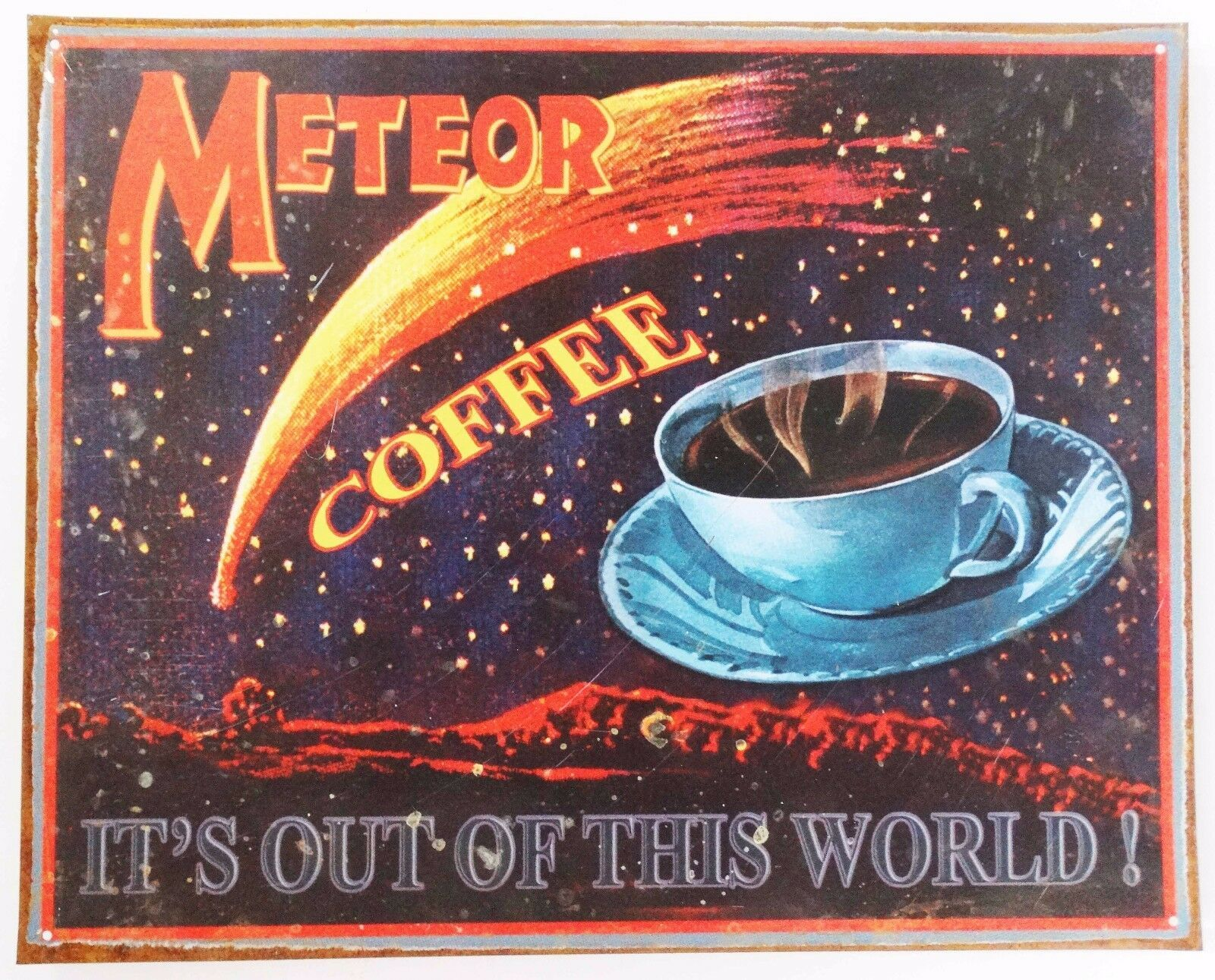 Meteor Coffee Its Out of This World Rustic Metal Sign