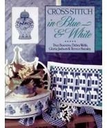 Cross-Stitch in Blue and White by Debra Wells, Trice Boerens, Gloria Jud... - $3.88