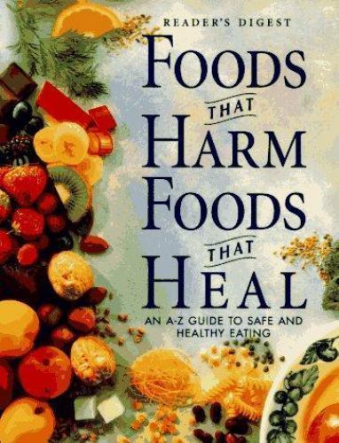Primary image for Foods That Harm, Foods That Heal : An A-Z Guide to Safe and Healthy Eating by Re