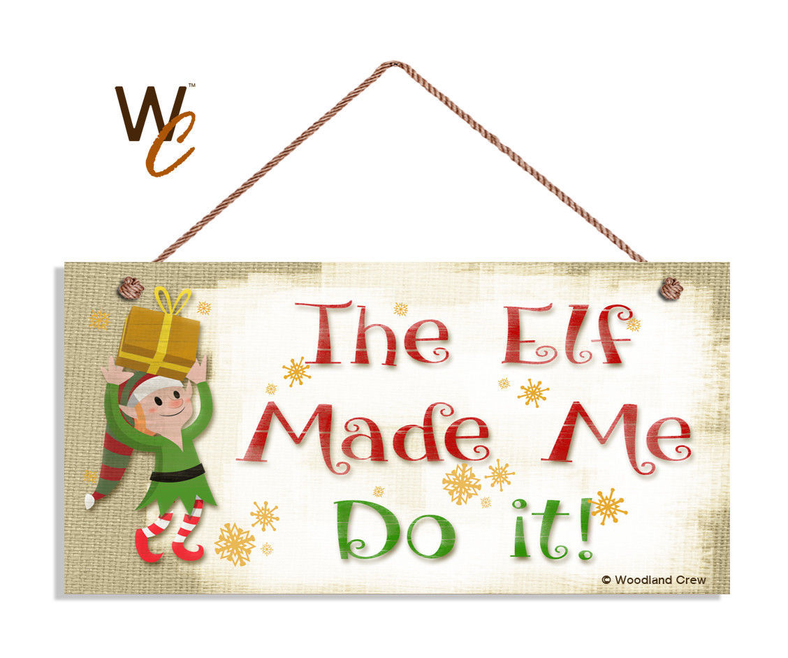 Christmas Sign, The ELF Made Me Do It Holiday Rustic 5x10 Wood Sign, Elf Gift