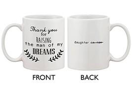 Thank You For Raising the Man of My Dreams Coffee Mug - $19.48