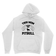 This Mom Loves Her Pitbull Shirt Dog Lover Pet Owner Unisex White Hoodie Sweatsh - $24.95+