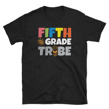 Fifth Grade Teacher, Fifth Grade Tribe new tshirt 2018-2019 - $16.75