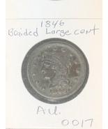1846 Braided Hair Large Cent AU - $299.00