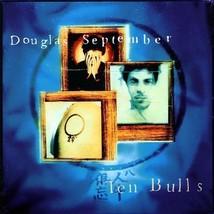 Ten Bulls by Douglas September CD NEW - $8.88