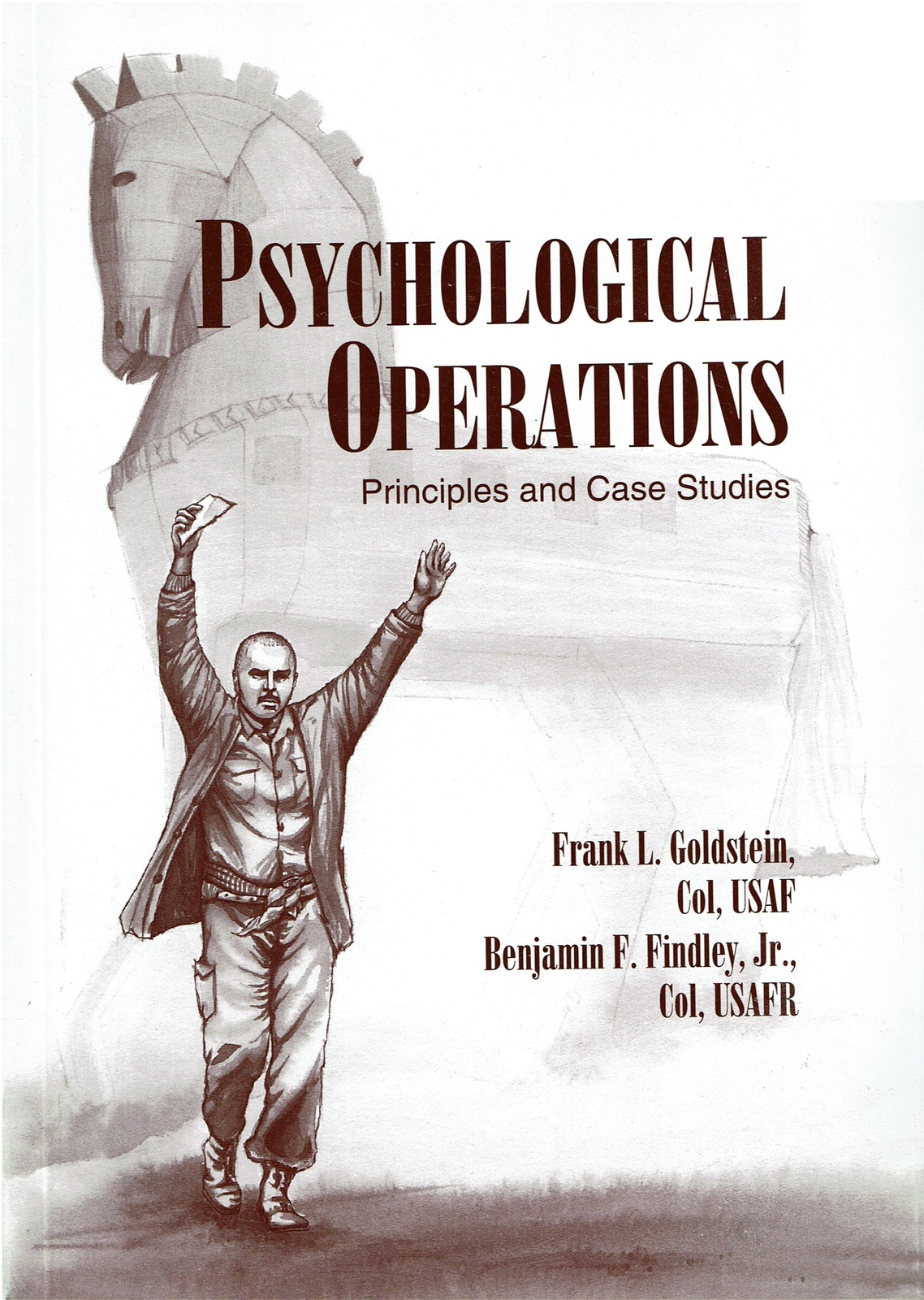 Psychological Operations, Principles and Case Studies, by Frank L. Goldstein