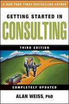 Getting Started in Consulting [Paperback] Weiss, Alan image 1