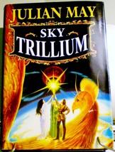 Sky Trillium by Julian May Sci-Fi 1996 HC DJ - $4.75
