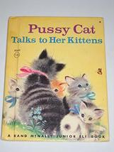 Pussycat Talks to Her Kittens [Hardcover] Fannie E. Meade; Elizabeth Web... - $15.68