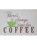 COFFEE SHOP WALL DECALS There's Always Time for Coffee Kitchen Decor Vinyl - $12.99