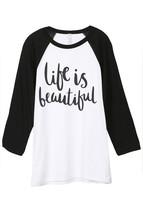 Thread Tank Life Is Beautiful Unisex 3/4 Sleeves Baseball Raglan T-Shirt Tee Whi - $24.99+
