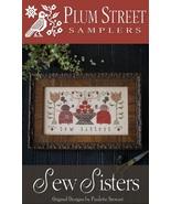 Sew Sisters cross stitch chart Plum Street Samp... - $10.80