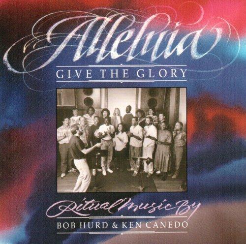 Alleluia  give the glory by bob hurd1
