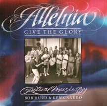 ALLELUIA! GIVE THE GLORY by Bob Hurd