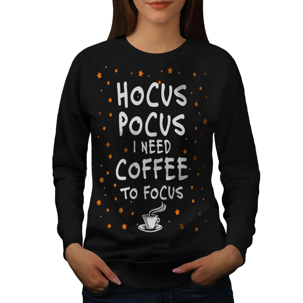 Hocus Magic Coffee Jumper Funny Women Sweatshirt - $18.99