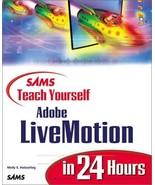Sams Teach Yourself Adobe(R) LiveMotion(R) in 24 Hours Holzschlag, Molly E. - $19.48