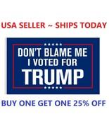 Don't Blame Me I Voted For Trump Garden Flag House Flag Wall Flag 2024 3x5Ft - $6.98