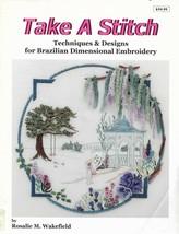 Take  A Stitch-Techniques & Designs for Brazilian Dimensional Embroidery - $51.26