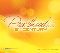 PRIESTHOOD FOR THE 21st CENTURY by Fr John A Gallagher
